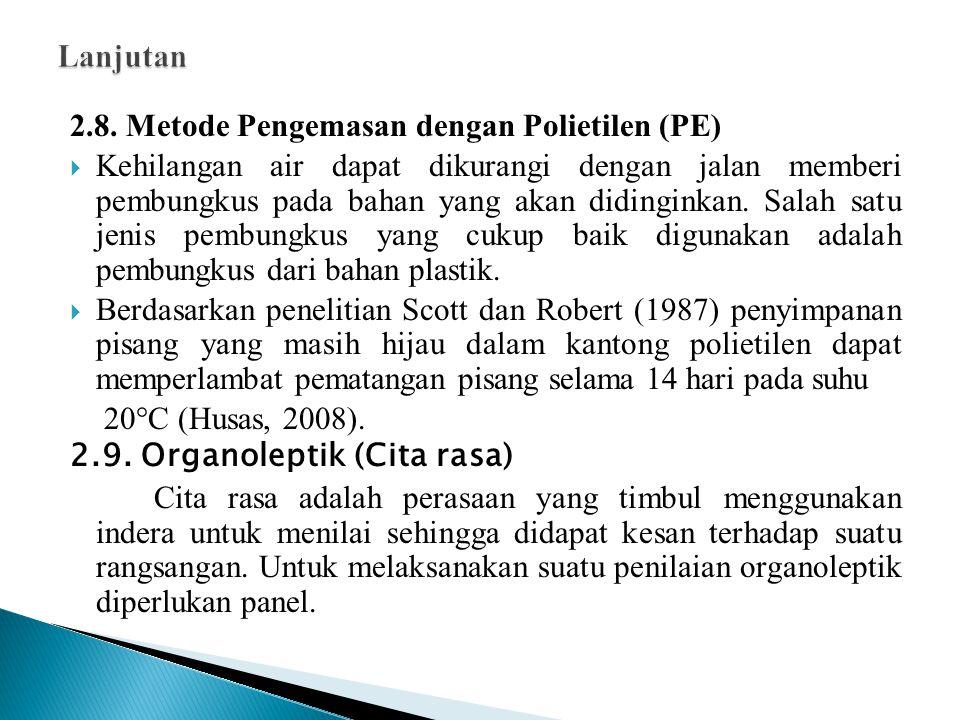 2.8. Metode Pengemasan dengan Polietilen (PE)  Kehilangan air dapat dikurangi dengan jalan memberi pembungkus pada bahan yang akan didinginkan. Salah