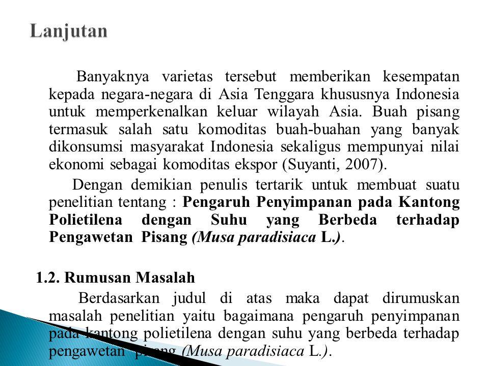Banyaknya varietas tersebut memberikan kesempatan kepada negara-negara di Asia Tenggara khususnya Indonesia untuk memperkenalkan keluar wilayah Asia.
