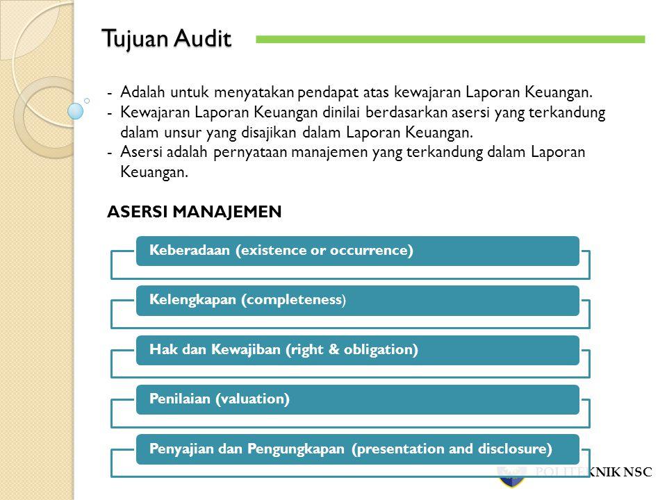 Tujuan Audit POLITEKNIK NSC -Adalah untuk menyatakan pendapat atas kewajaran Laporan Keuangan.