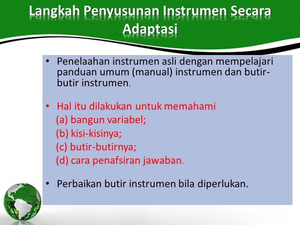 Penelaahan instrumen asli dengan mempelajari panduan umum (manual) instrumen dan butir- butir instrumen. Hal itu dilakukan untuk memahami (a) bangun v