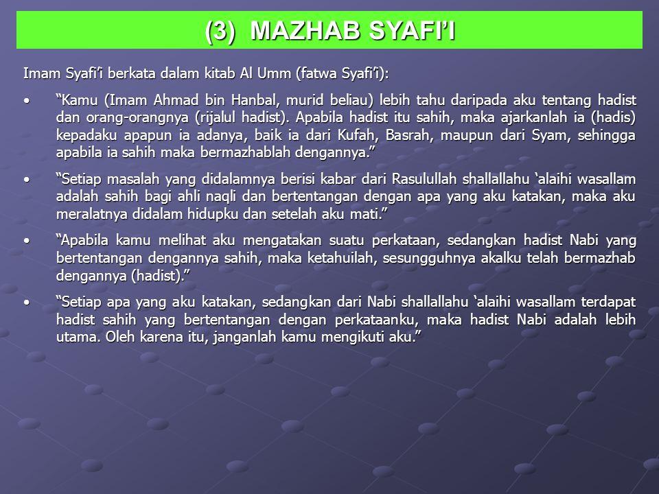 Imam Syafii adalah Imam mazhab yang terbaik dari seluruh mazhab yang ada pada masa itu. Imam Syafii melarang keras adanya taqlid (fanatisme) terhadap