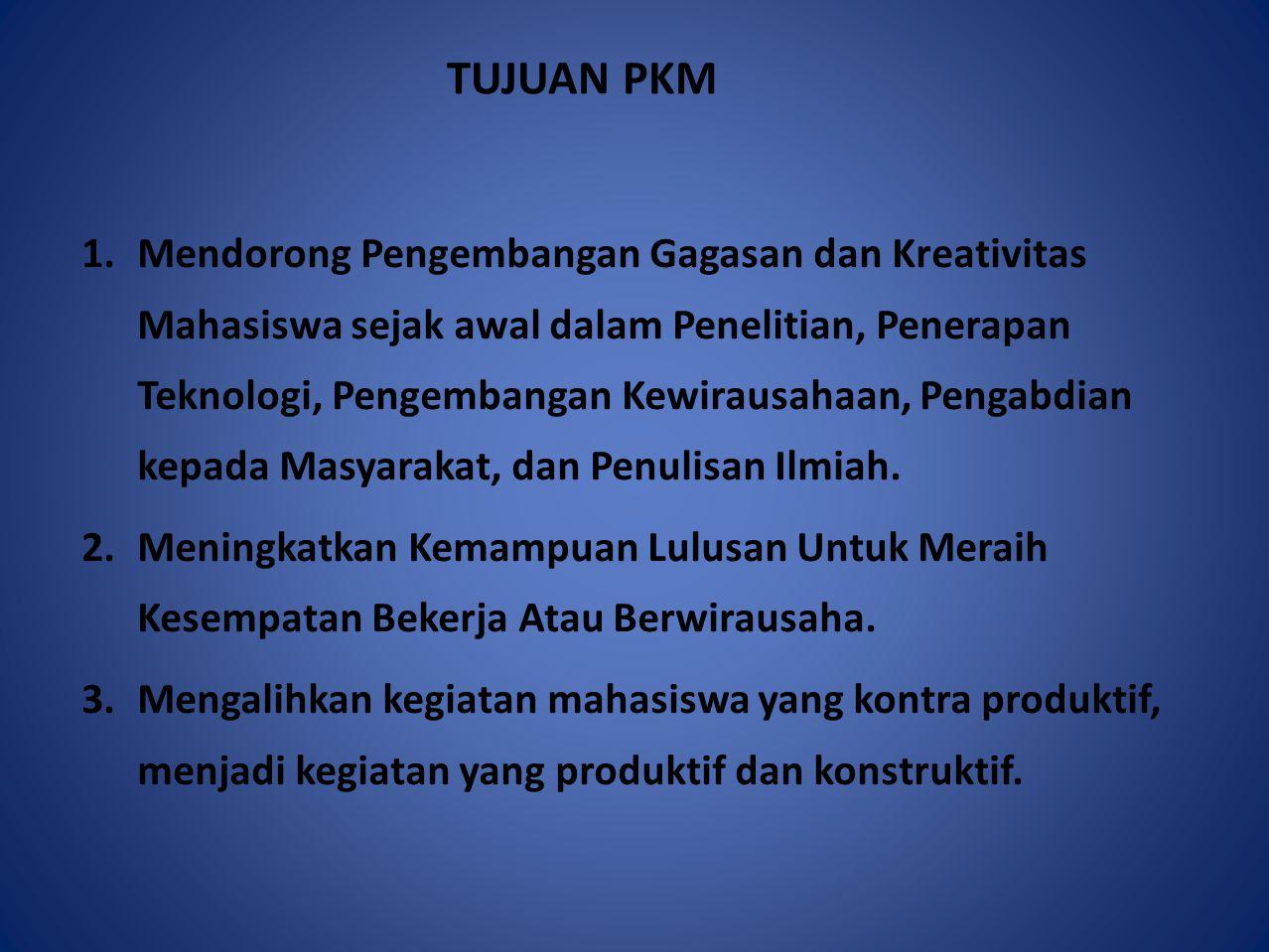 LATAR BELAKANG PROGRAM KREATIVITAS MAHASISWA (PKM) 1.Kesenjangan yang relatif besar antara waktu kelulusan dengan waktu perolehan kerja atau mulai ber