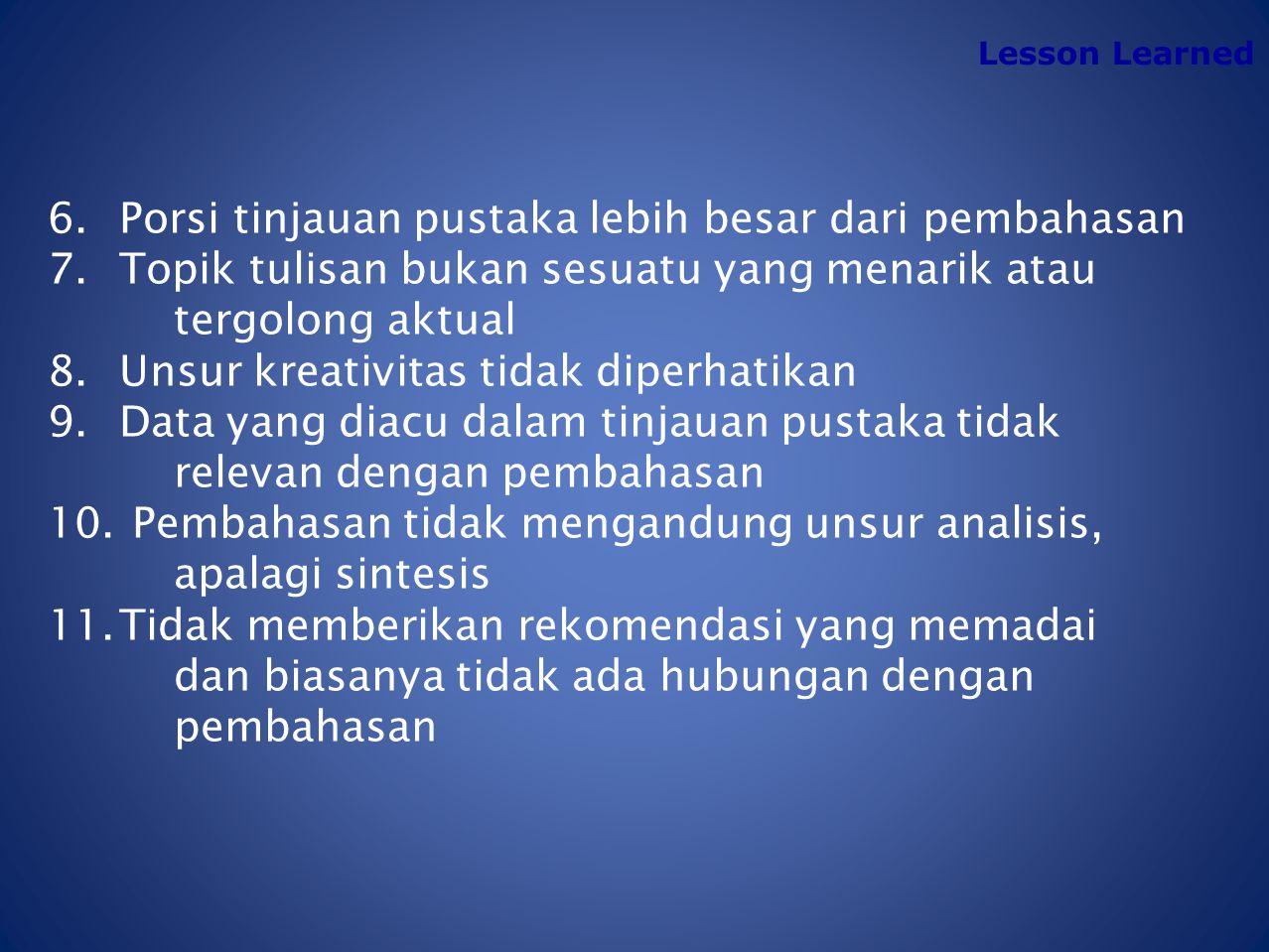 Lesson Learned Kesalahan Yang Sering Dijumpai Dalam Makalah 1. Menulis hasil penelitian eksperimental 2. Judul terlalu panjang : lebih dari 12 kata (d