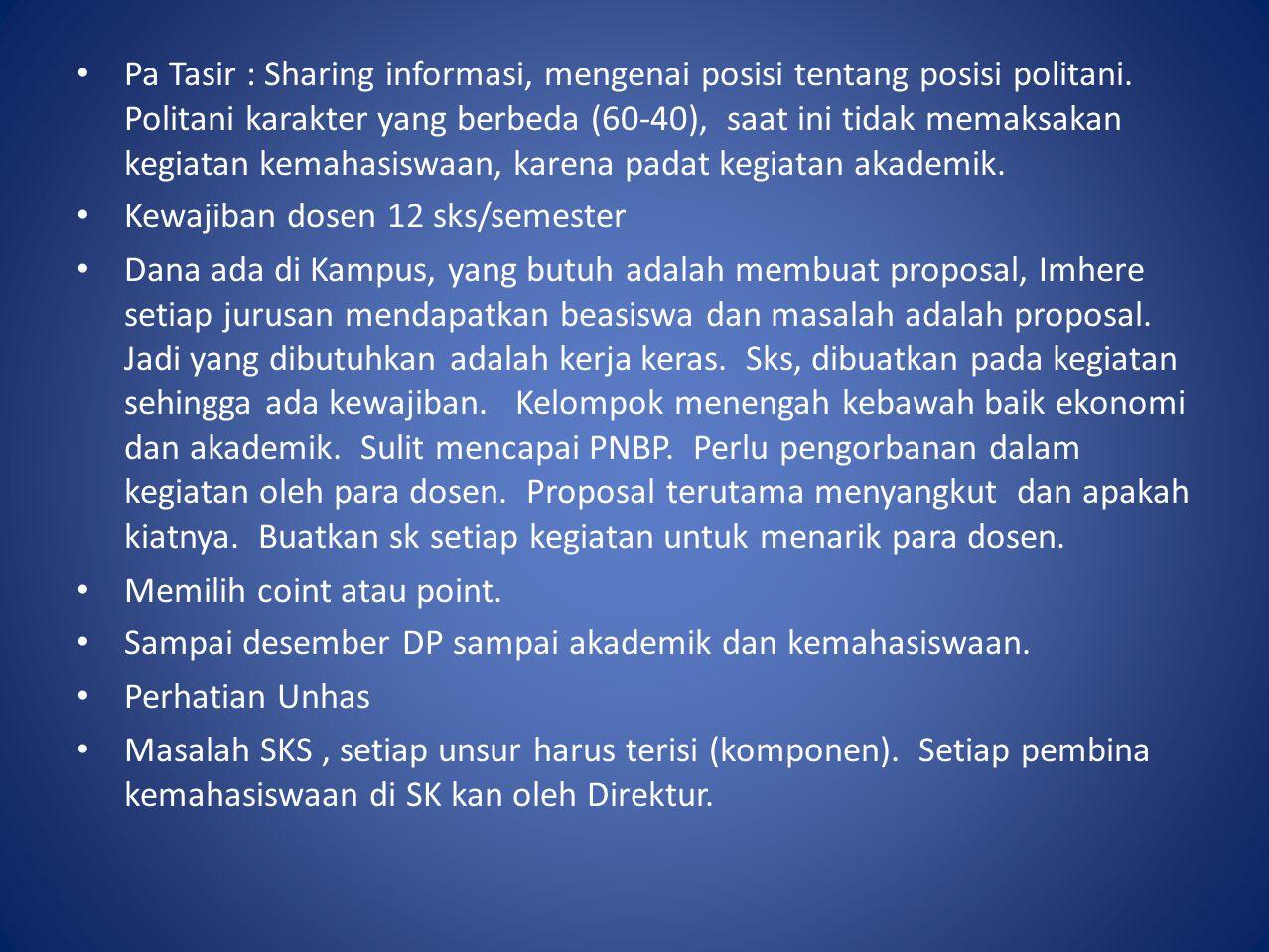 DISKUSI Pa Zainal : Dimana posisi lembaga kemahasiswaan politani ? Kondisi politani berbeda dengan Unhas terutama menyangkut lokasi. Ada kampus 2 di M