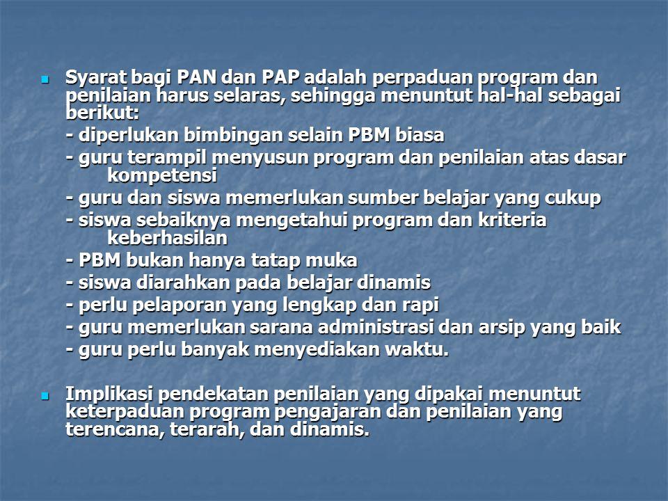 Syarat bagi PAN dan PAP adalah perpaduan program dan penilaian harus selaras, sehingga menuntut hal-hal sebagai berikut: Syarat bagi PAN dan PAP adala