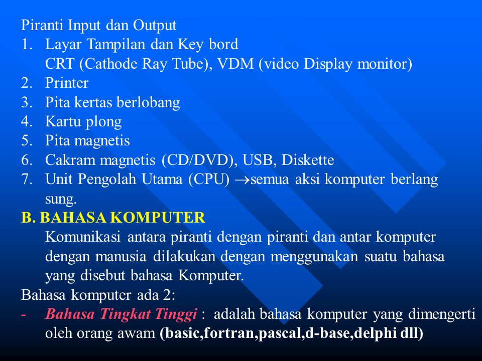 Contoh - contoh statemen Bahasa Qbasic : 1.For-next 2.Go to 3.Read-data 4.If-then 5.If-then-else 6.Dim dll Bahasa Turbo Pascal : 1.Uses crt 2.Var 3.Begin-end 4.Write 5.Goto 6.If-then dll