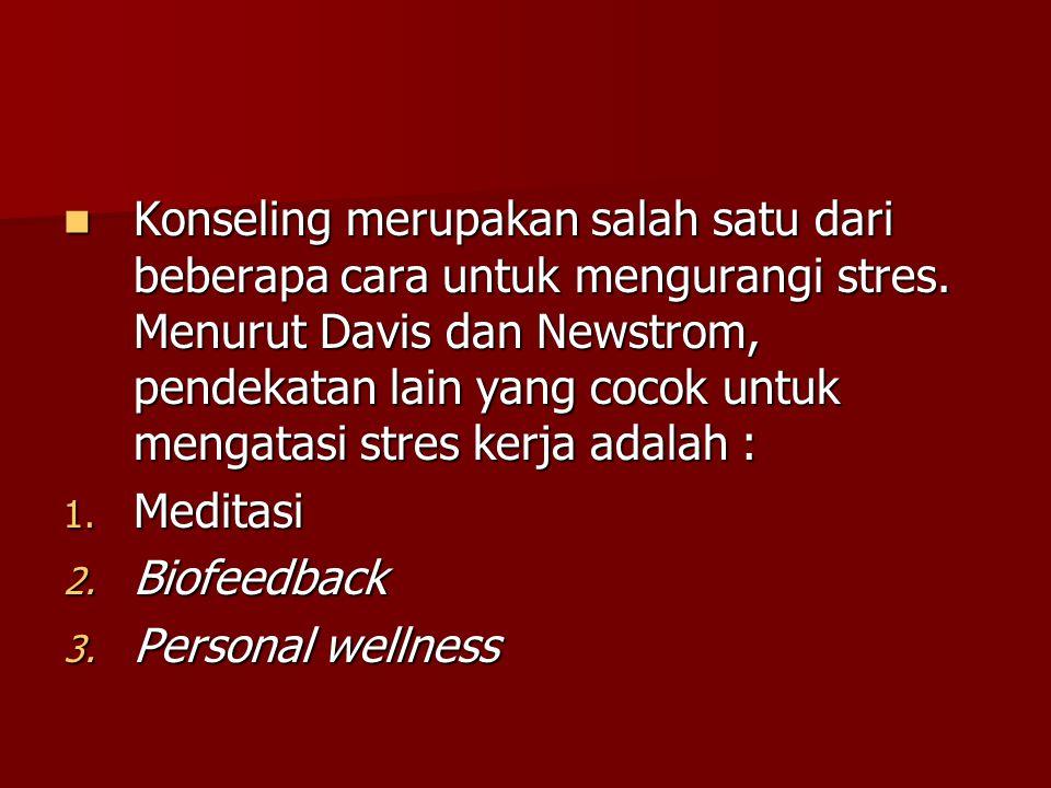 Konseling merupakan salah satu dari beberapa cara untuk mengurangi stres. Menurut Davis dan Newstrom, pendekatan lain yang cocok untuk mengatasi stres