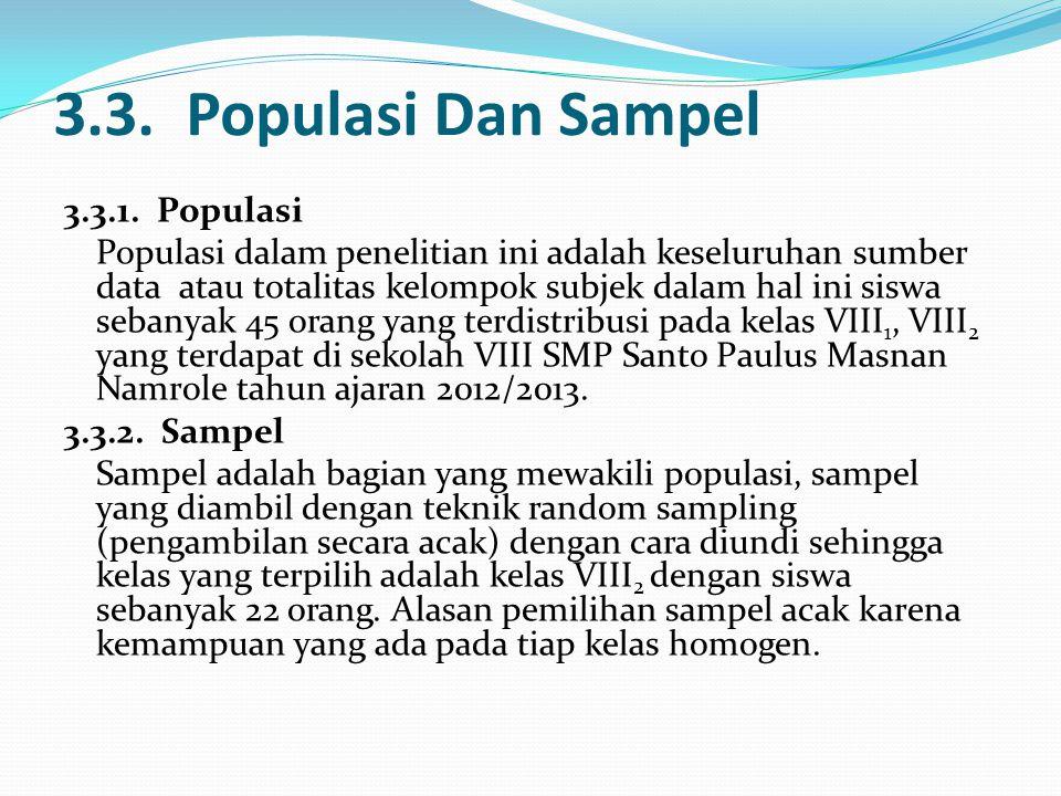 3.3. Populasi Dan Sampel 3.3.1. Populasi Populasi dalam penelitian ini adalah keseluruhan sumber data atau totalitas kelompok subjek dalam hal ini sis