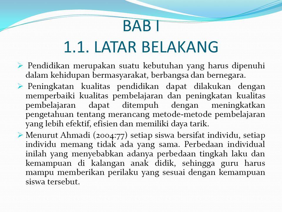 BAB I 1.1. LATAR BELAKANG  Pendidikan merupakan suatu kebutuhan yang harus dipenuhi dalam kehidupan bermasyarakat, berbangsa dan bernegara.  Peningk