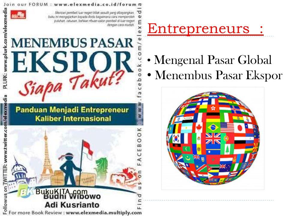 Entrepreneurs : Mengenal Pasar Global Menembus Pasar Ekspor