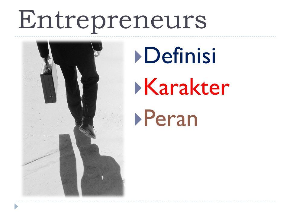 Entrepreneurs  Definisi  Karakter  Peran