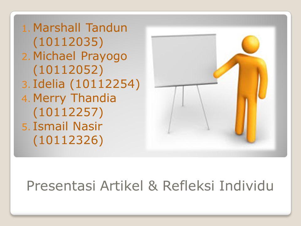Presentasi Artikel & Refleksi Individu 1. Marshall Tandun (10112035) 2.