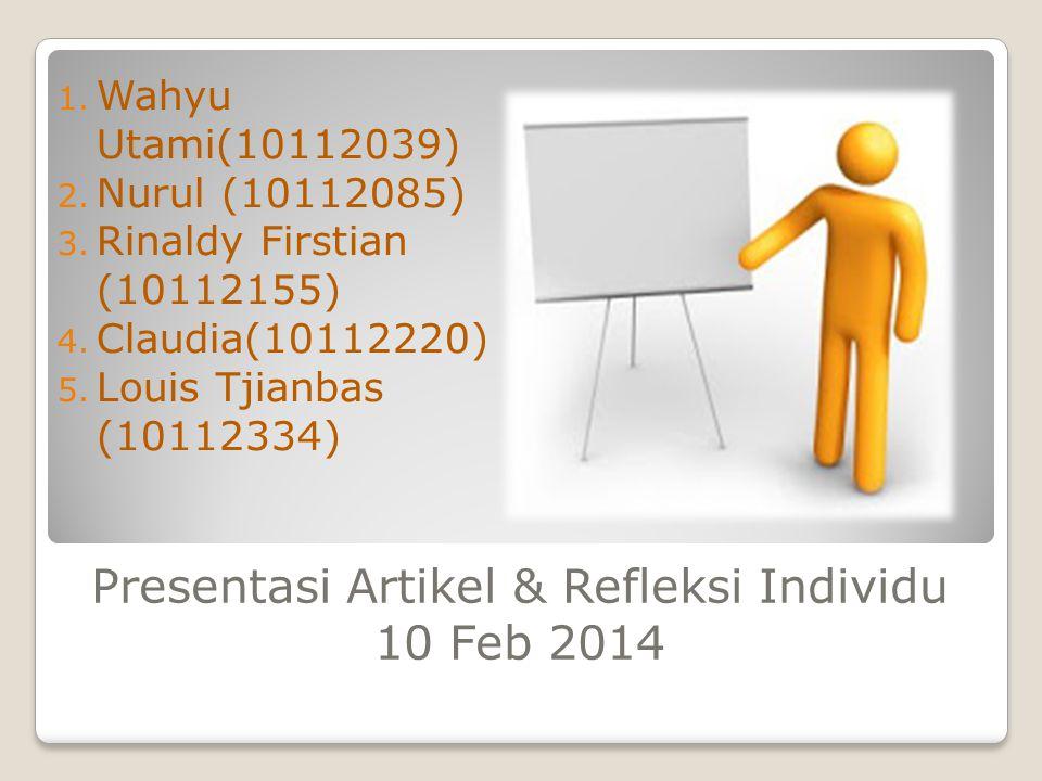 Presentasi Artikel & Refleksi Individu 10 Feb 2014 1.