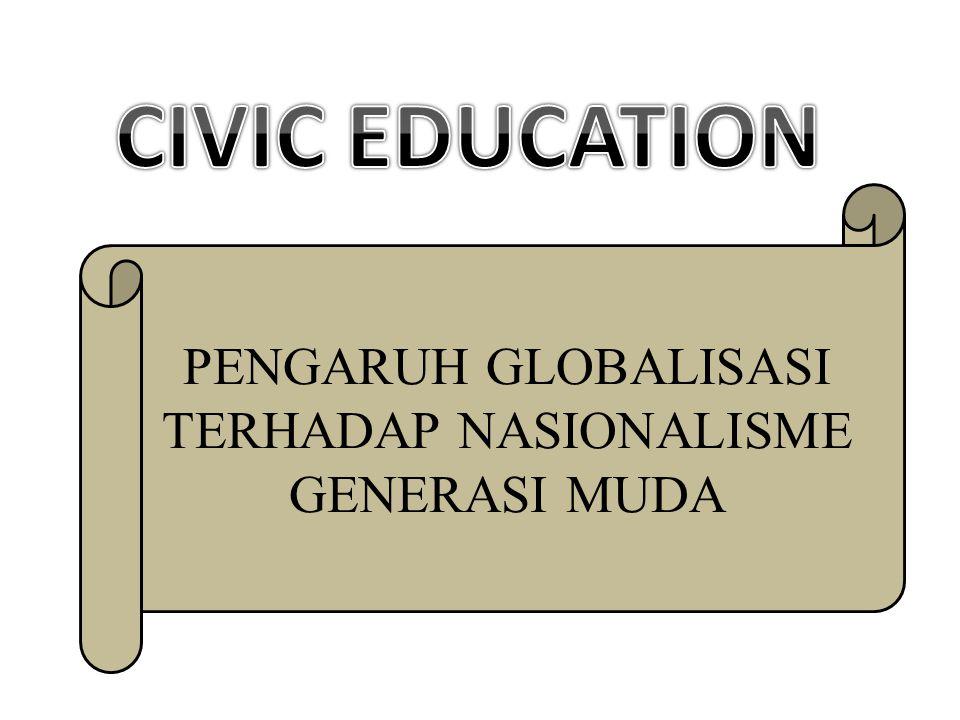 PENGARUH GLOBALISASI TERHADAP NASIONALISME GENERASI MUDA