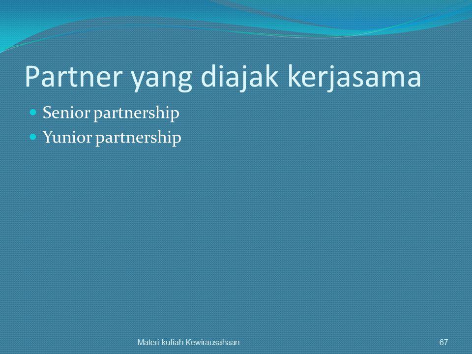 Partner yang diajak kerjasama Senior partnership Yunior partnership Materi kuliah Kewirausahaan67