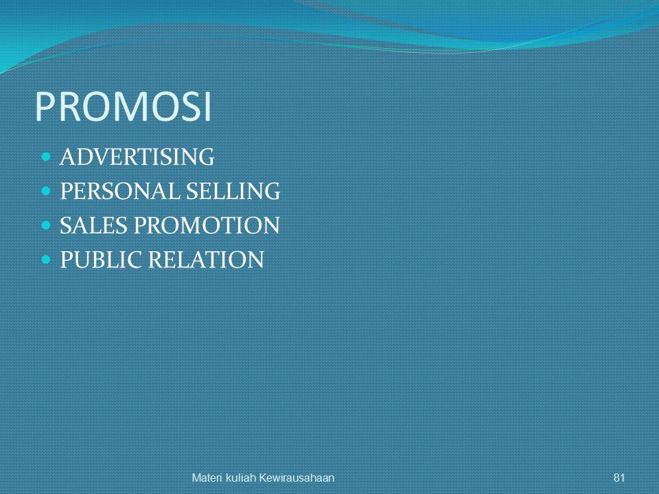 PROMOSI ADVERTISING PERSONAL SELLING SALES PROMOTION PUBLIC RELATION Materi kuliah Kewirausahaan81