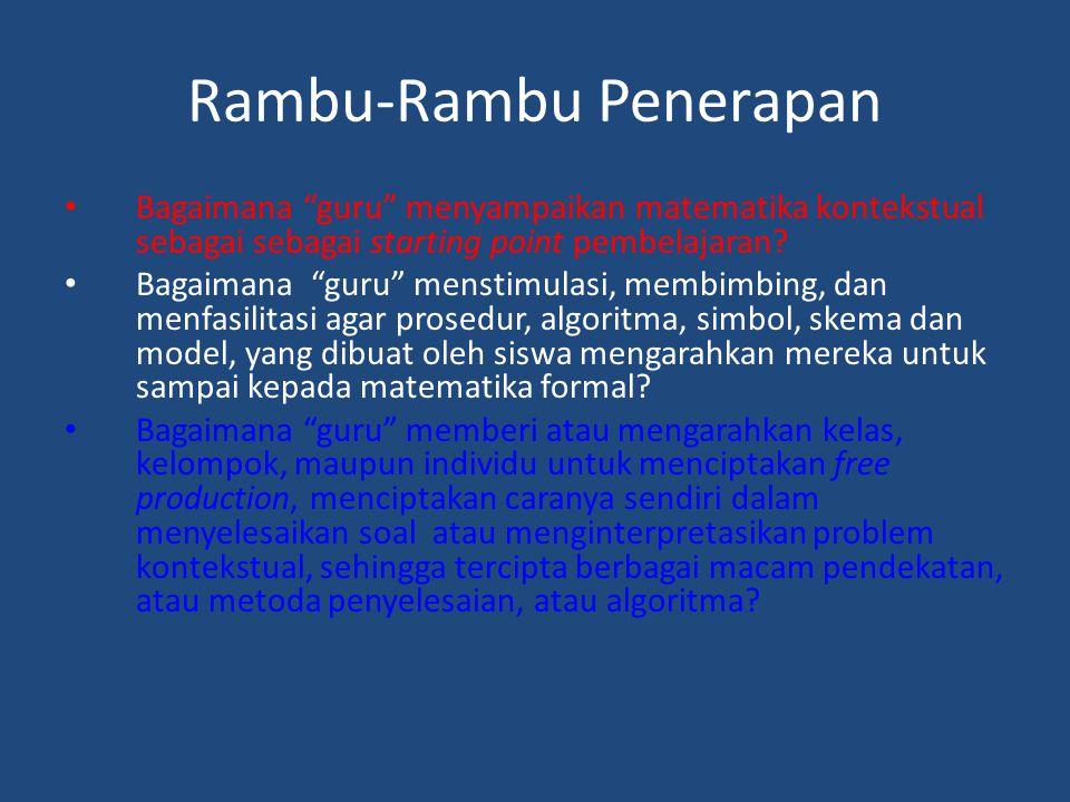 """Rambu-Rambu Penerapan Bagaimana """"guru"""" menyampaikan matematika kontekstual sebagai sebagai starting point pembelajaran? Bagaimana """"guru"""" menstimulasi,"""