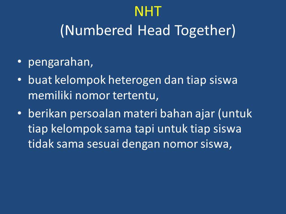 NHT (Numbered Head Together) pengarahan, buat kelompok heterogen dan tiap siswa memiliki nomor tertentu, berikan persoalan materi bahan ajar (untuk ti