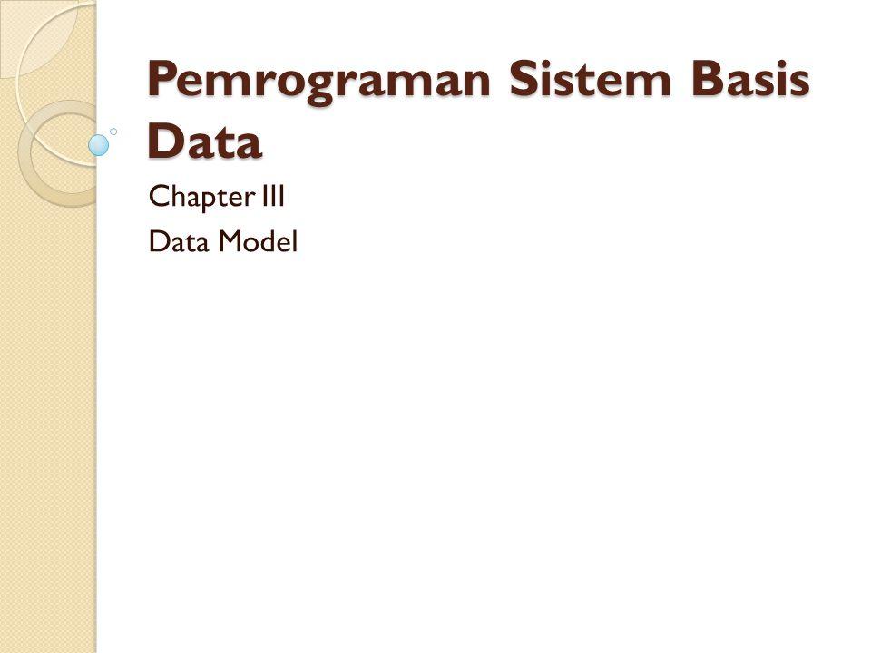 In This Chapter You Will Learn Pentingnya Model Data Abstraction Data Model Perkembangan Model Data
