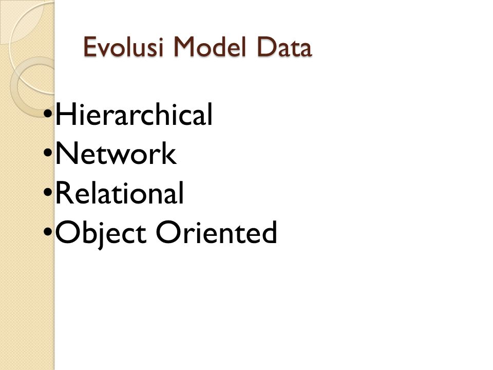 Evolusi Model Data Hierarchical Network Relational Object Oriented