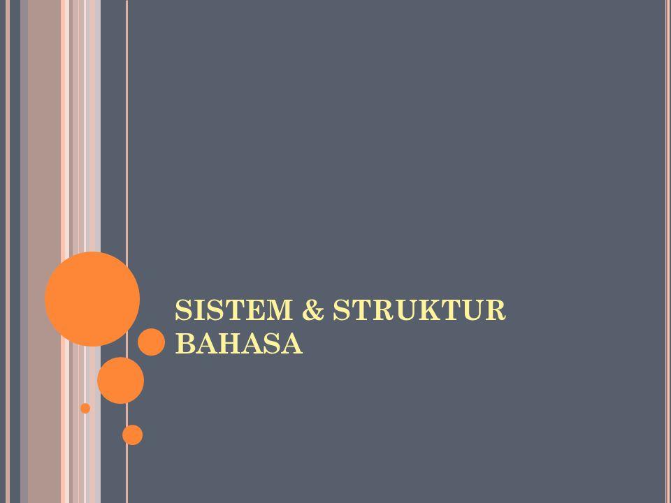 SISTEM & STRUKTUR BAHASA