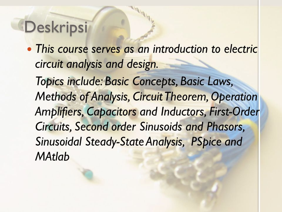 Course Outcomes Understand the fundamental concepts of charge, current, voltage, power, energy, and circuit elements.