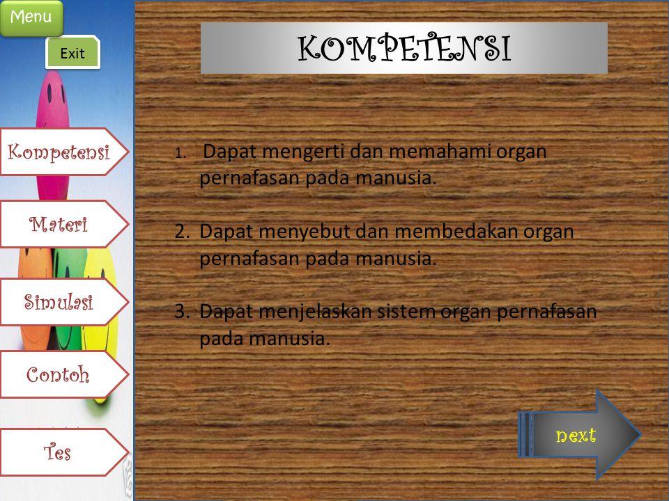 KOMPETENSI 1. Dapat mengerti dan memahami organ pernafasan pada manusia. 2.Dapat menyebut dan membedakan organ pernafasan pada manusia. 3.Dapat menjel