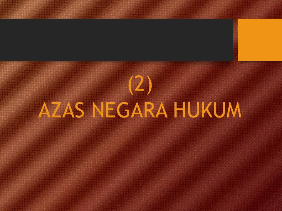 (2) AZAS NEGARA HUKUM