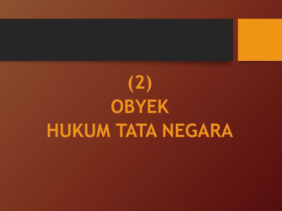 (2) OBYEK HUKUM TATA NEGARA
