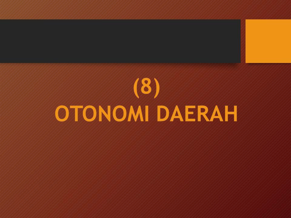 (8) OTONOMI DAERAH