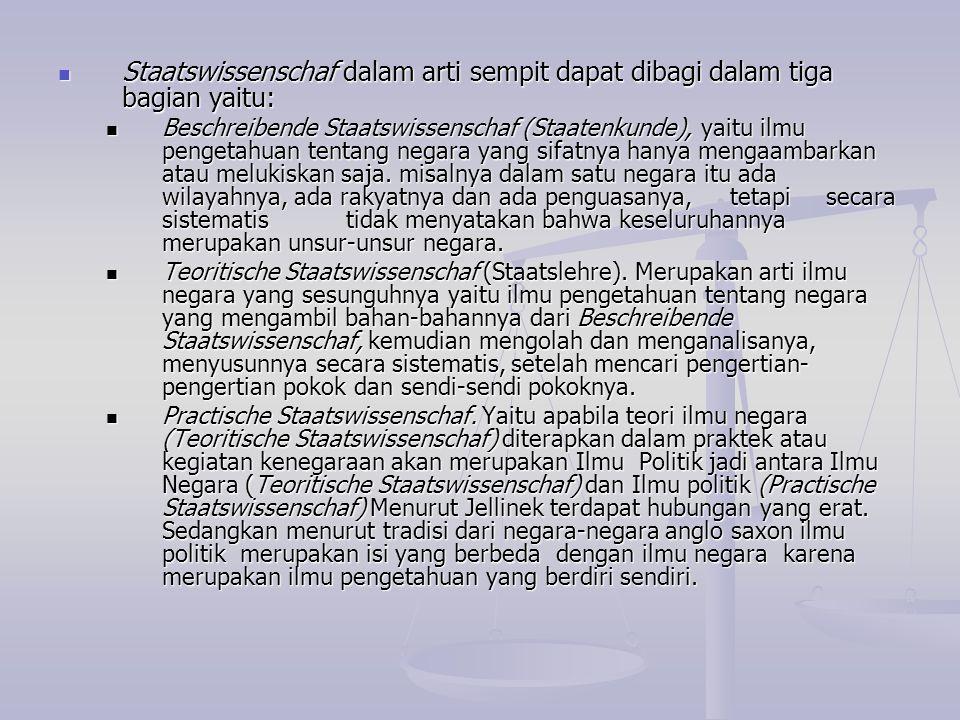 Staatswissenschaf dalam arti sempit dapat dibagi dalam tiga bagian yaitu: Staatswissenschaf dalam arti sempit dapat dibagi dalam tiga bagian yaitu: Be