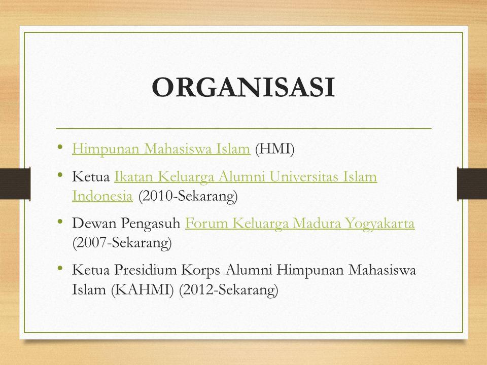ORGANISASI Himpunan Mahasiswa Islam (HMI) Himpunan Mahasiswa Islam Ketua Ikatan Keluarga Alumni Universitas Islam Indonesia (2010-Sekarang)Ikatan Kelu