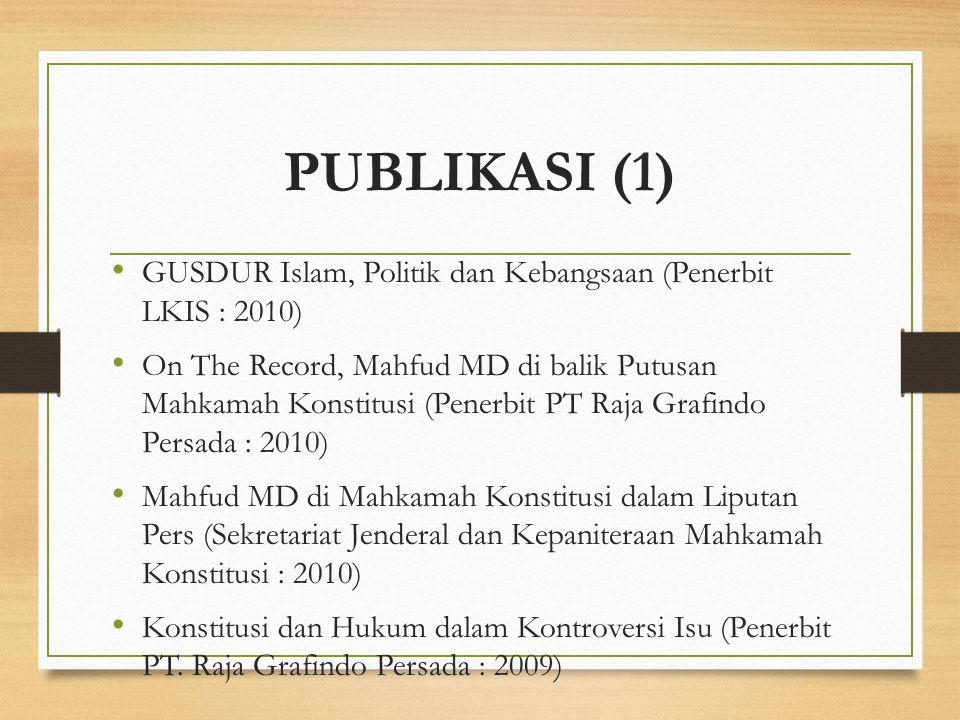 PUBLIKASI (1) GUSDUR Islam, Politik dan Kebangsaan (Penerbit LKIS : 2010) On The Record, Mahfud MD di balik Putusan Mahkamah Konstitusi (Penerbit PT R