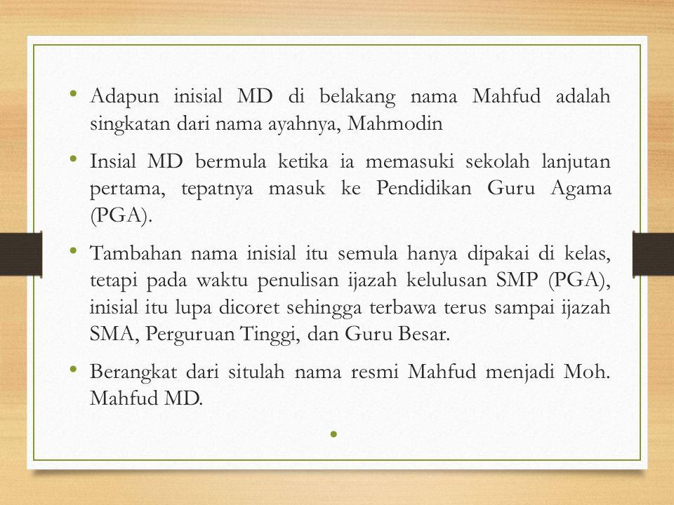 Adapun inisial MD di belakang nama Mahfud adalah singkatan dari nama ayahnya, Mahmodin Insial MD bermula ketika ia memasuki sekolah lanjutan pertama,