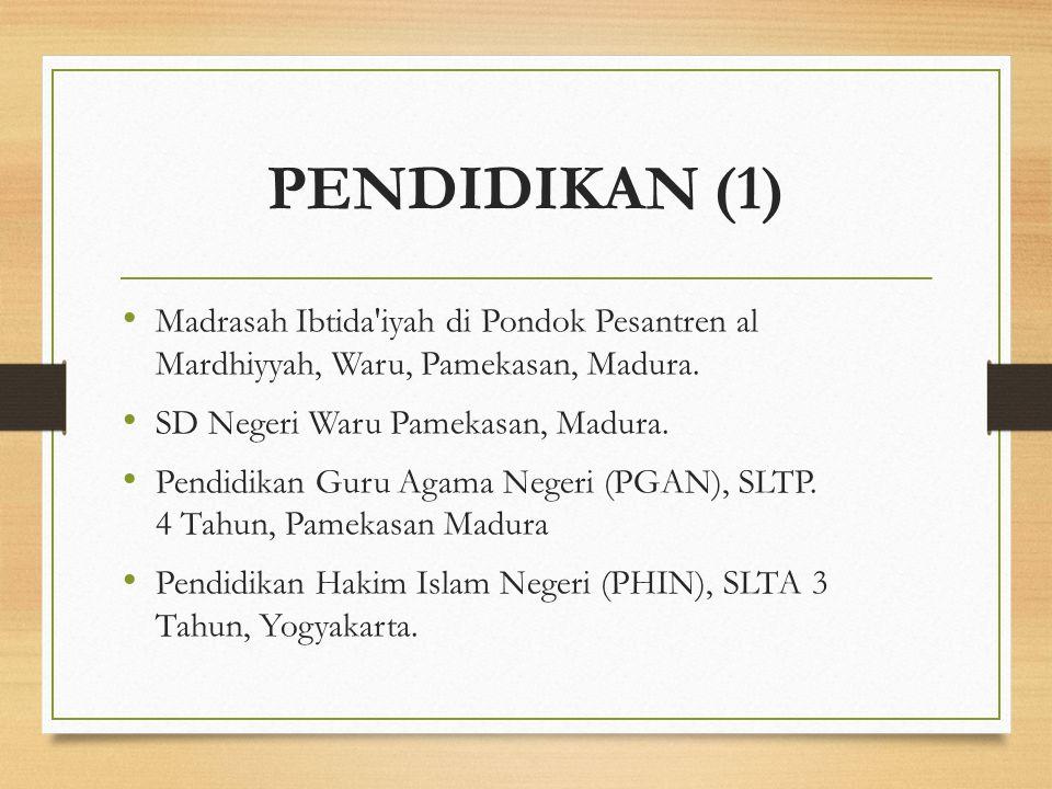 PENDIDIKAN (1) Madrasah Ibtida'iyah di Pondok Pesantren al Mardhiyyah, Waru, Pamekasan, Madura. SD Negeri Waru Pamekasan, Madura. Pendidikan Guru Agam