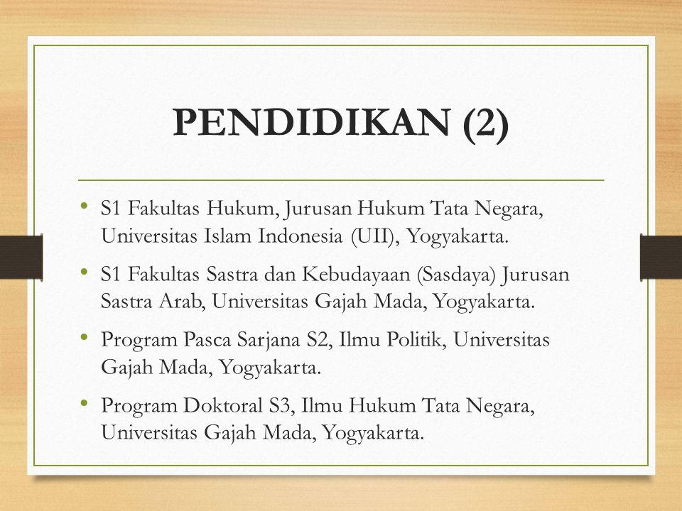 PENDIDIKAN (2) S1 Fakultas Hukum, Jurusan Hukum Tata Negara, Universitas Islam Indonesia (UII), Yogyakarta. S1 Fakultas Sastra dan Kebudayaan (Sasdaya