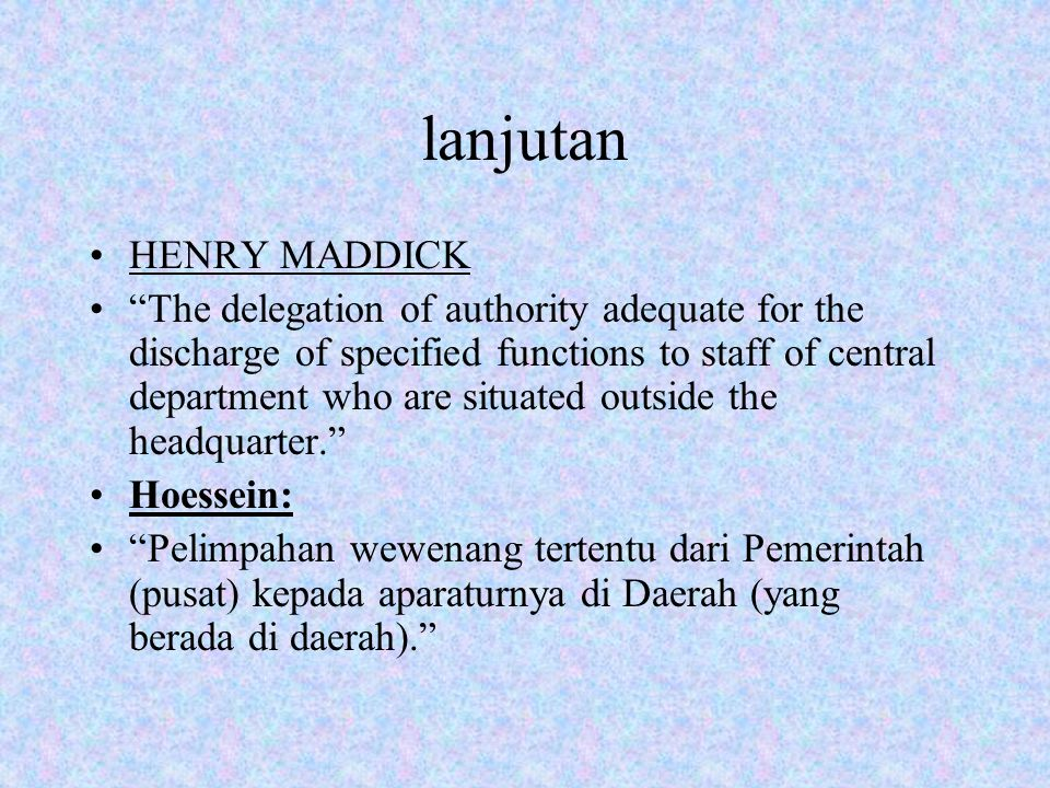 "lanjutan HENRY MADDICK ""The delegation of authority adequate for the discharge of specified functions to staff of central department who are situated"