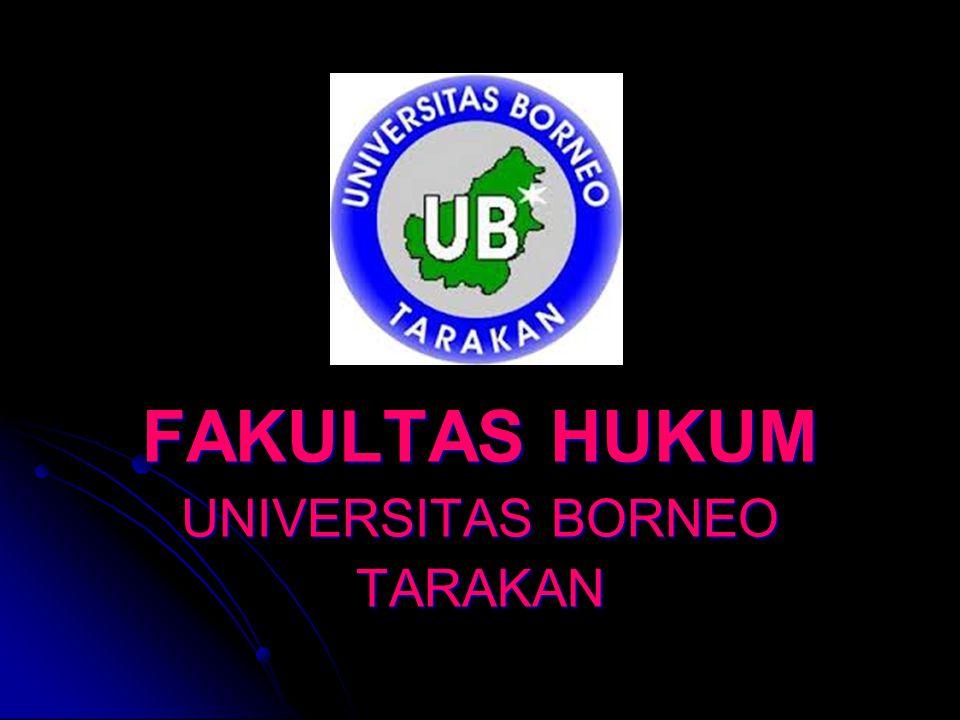 FAKULTAS HUKUM UNIVERSITAS BORNEO TARAKAN