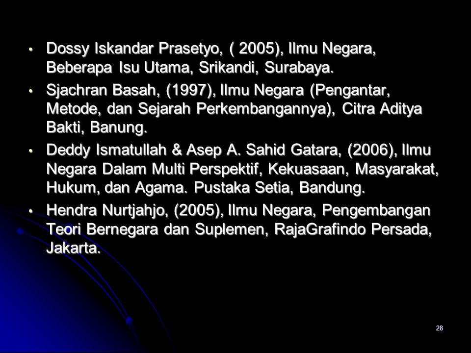 Dossy Iskandar Prasetyo, ( 2005), Ilmu Negara, Beberapa Isu Utama, Srikandi, Surabaya. Dossy Iskandar Prasetyo, ( 2005), Ilmu Negara, Beberapa Isu Uta
