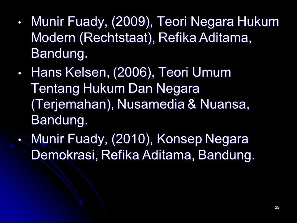 Munir Fuady, (2009), Teori Negara Hukum Modern (Rechtstaat), Refika Aditama, Bandung. Munir Fuady, (2009), Teori Negara Hukum Modern (Rechtstaat), Ref