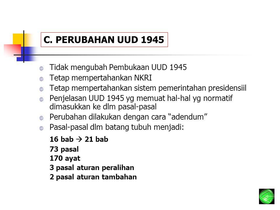 @ Tidak mengubah Pembukaan UUD 1945 @ Tetap mempertahankan NKRI @ Tetap mempertahankan sistem pemerintahan presidensiil @ Penjelasan UUD 1945 yg memua