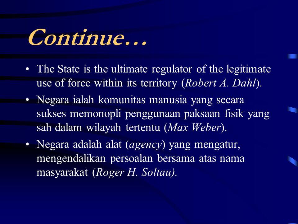 Pengertian Negara Negara (polis) ialah persekutuan dari keluarga dan desa guna memperoleh hidup yang sebaik-baiknya (Aris Toteles).
