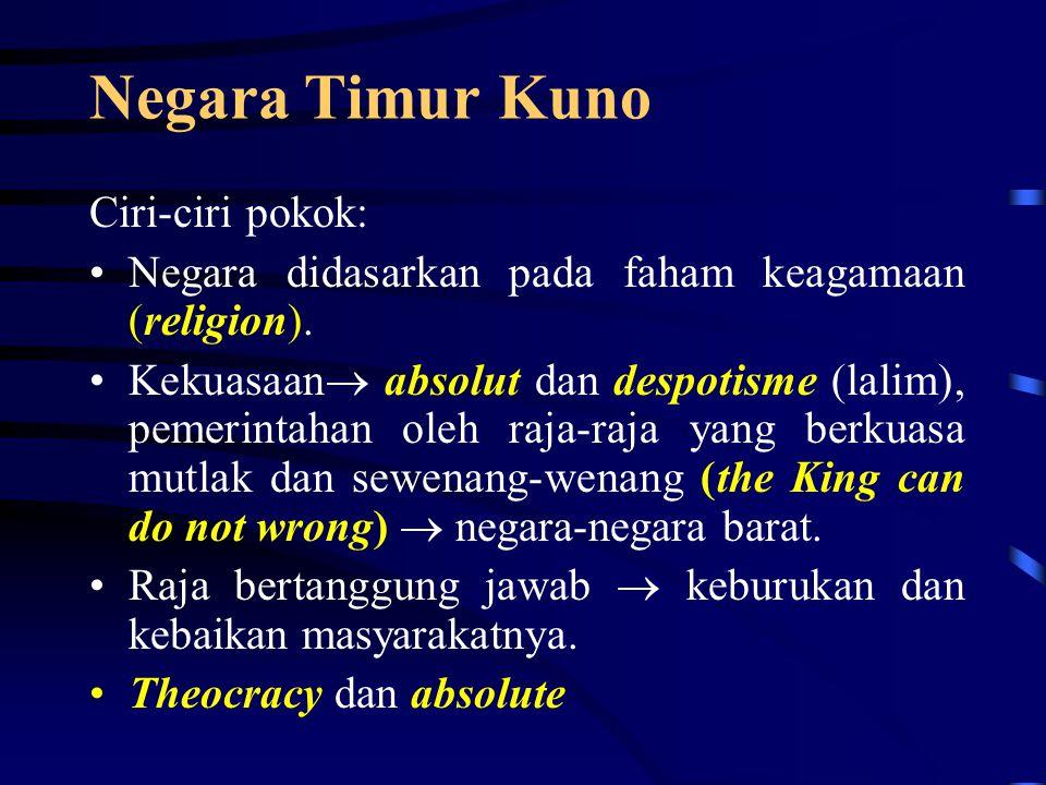 Tipe Negara Diklasifikasikan kedalam 5 Tipe Negara: Tipe Negara Timur Kuno Tipe Negara Yunani Kuno Tipe Nagara Romawi Kuno Tipe Negara Abad Pertengahan Tipe Negara Modern