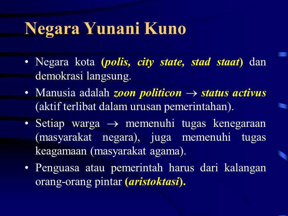 Negara Timur Kuno Ciri-ciri pokok: Negara didasarkan pada faham keagamaan (religion).