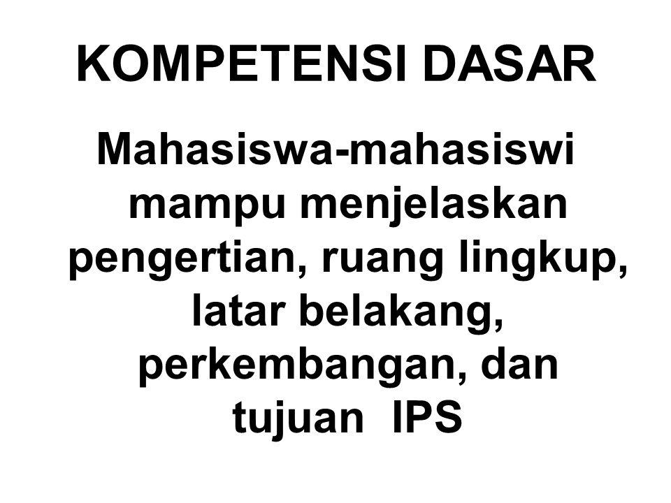 INDIKATOR Menjelaskan faktor-faktor yang melatar belakangi perkembangan kurikulum IPS di Indonesia Menjelaskan perkembangan pendidikan IPS berdasarkan posisi kurikuler sejak kurikulum tahun 1964 sampai kurikulum tahun 1994 Menganalisis perkembangan posisi kurikuler Pendidikan IPS berdasarkan muatan dan kajian dalam setiap kurikulum.tujuan IPS.