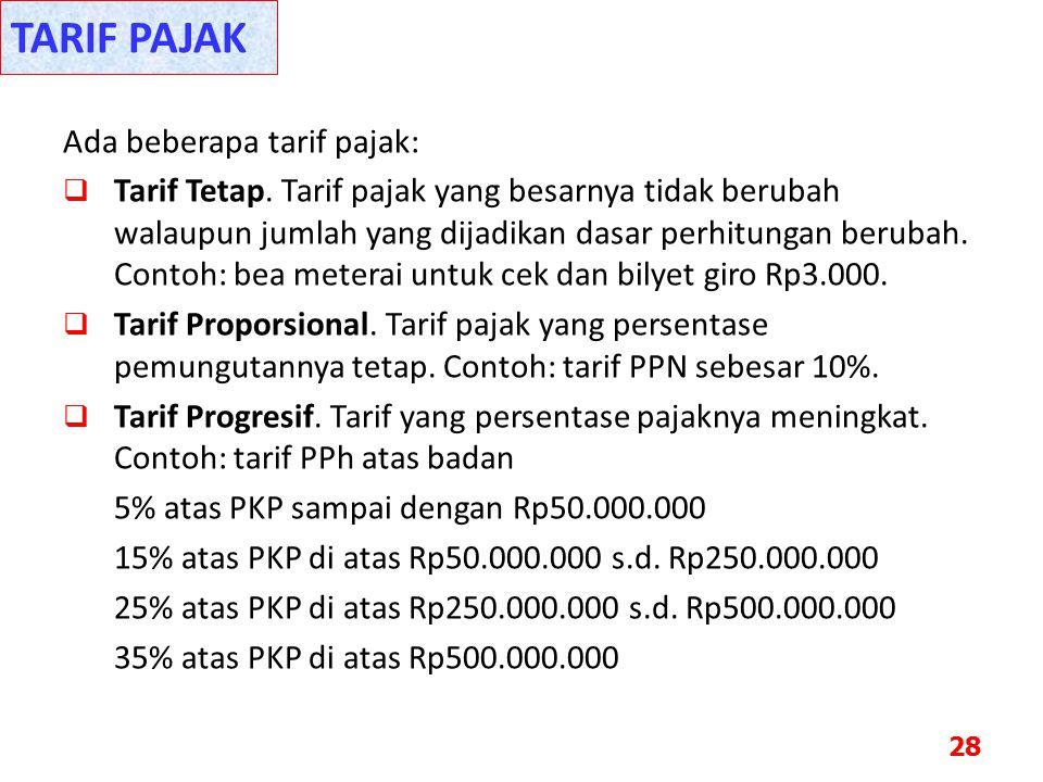 Ada beberapa tarif pajak:  Tarif Tetap.