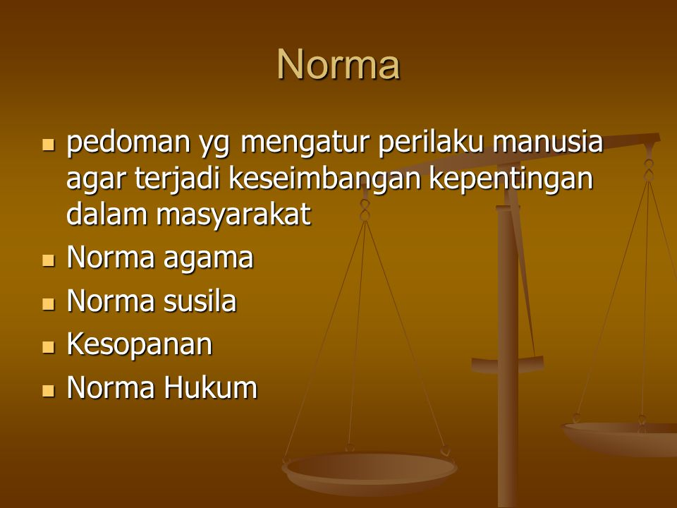 Norma pedoman yg mengatur perilaku manusia agar terjadi keseimbangan kepentingan dalam masyarakat pedoman yg mengatur perilaku manusia agar terjadi ke