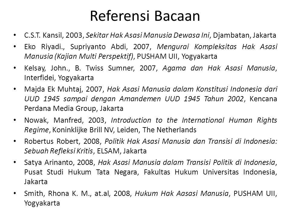 Referensi Bacaan C.S.T. Kansil, 2003, Sekitar Hak Asasi Manusia Dewasa Ini, Djambatan, Jakarta Eko Riyadi., Supriyanto Abdi, 2007, Mengurai Kompleksit