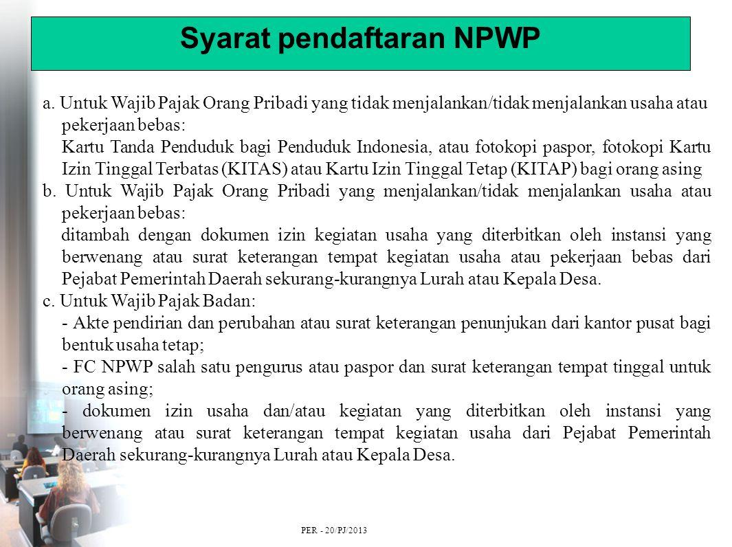 Syarat pendaftaran NPWP a.
