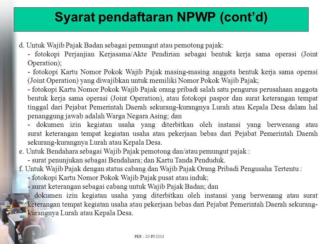 Syarat pendaftaran NPWP (cont'd) d.